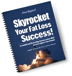 Skyrocket Your Fat Loss Success